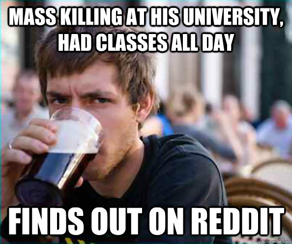 mass killing at his university, had classes all day finds