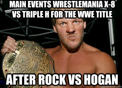 Main Events Wrestlemania X 8 Vs Triple H For The Wwe Title After