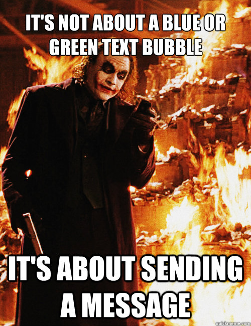 It S Not About A Blue Or Green Text Bubble It S About