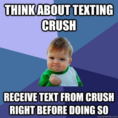 think about texting crush receive text from crush right