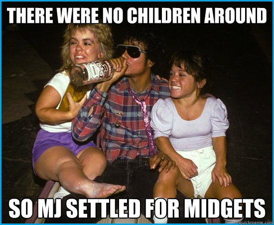 There were no children around so MJ settled for midgets
