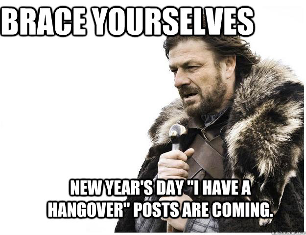 Brace yourselves New Year's Day