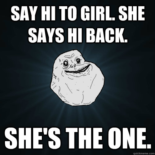 Say Hi To girl  she says hi back  she's the one  - Forever