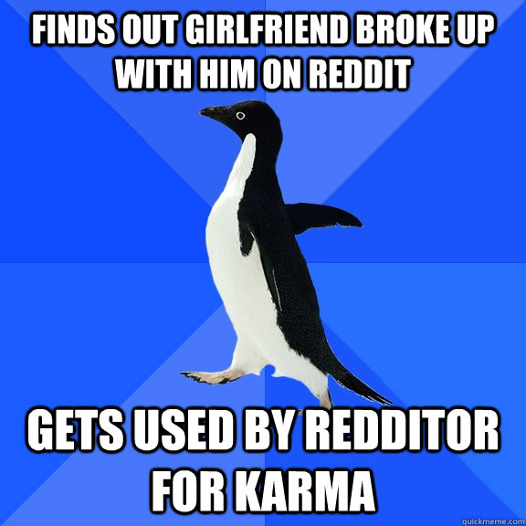 finds out girlfriend broke up with him on reddit gets used