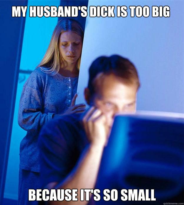 My Husband Dick Too Small