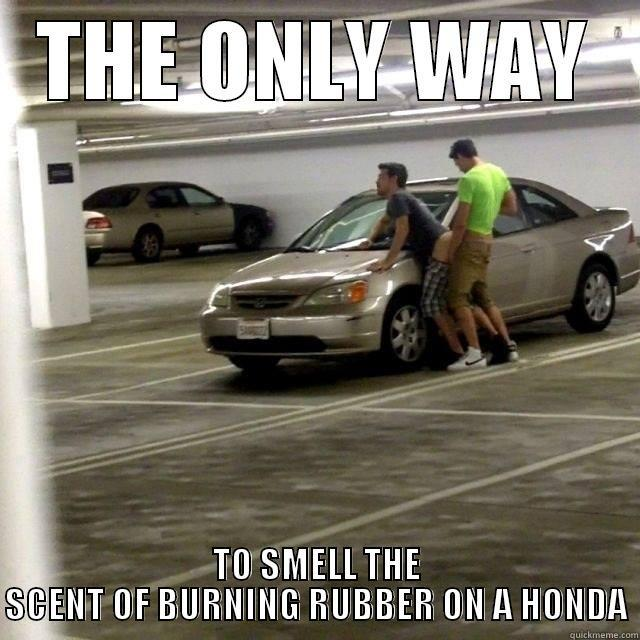 Honda guy's - quickmeme
