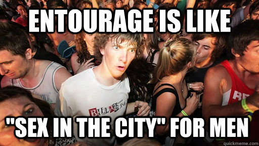 entourage, sex and the city