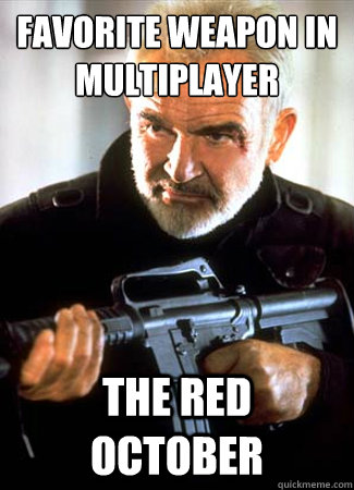 Favorite Weapon In Multiplayer The Red October Counter Connery