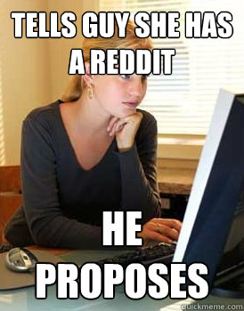 tells guy she has a reddit he proposes - Girl Computer