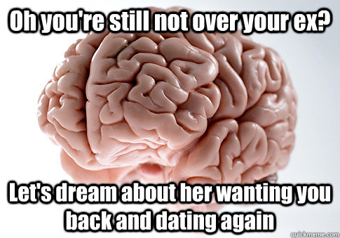 Oh you're still not over your ex? Let's dream about her