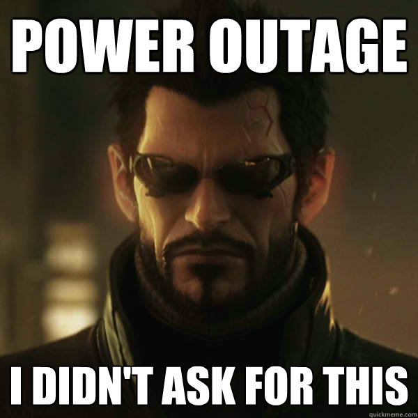Power Outage I Didn T Ask For This Adam Jensen Quickmeme