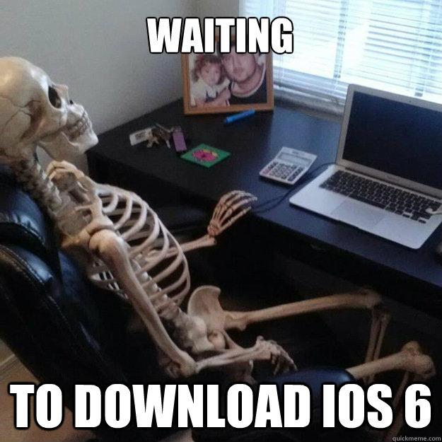 Waiting To download IOS 6 - Social Network Skeleton - quickmeme