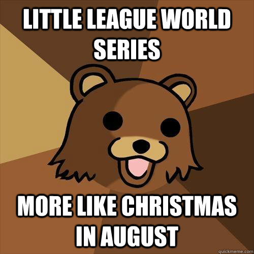 Christmas In August Meme.Little League World Series More Like Christmas In August