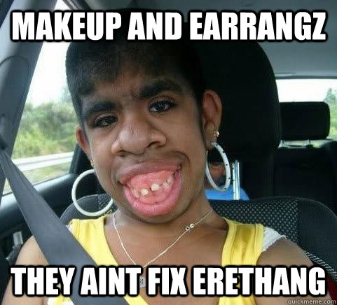 Makeup and Earrangz They aint fix
