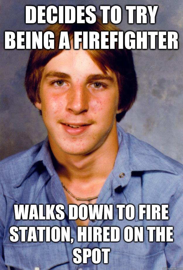 Firefighter meme old A meme