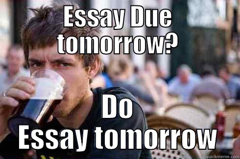 College essay due tomorrow