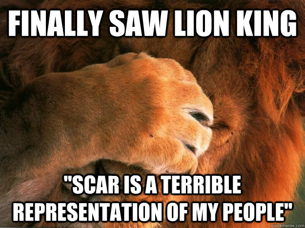 Finally Saw Lion King Scar Is A Terrible Representation Of My People Friendly Lion Quickmeme