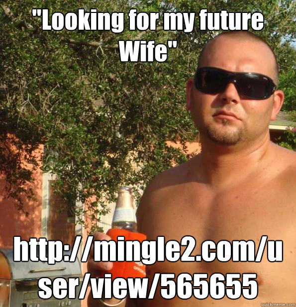 Looking for my future Wife