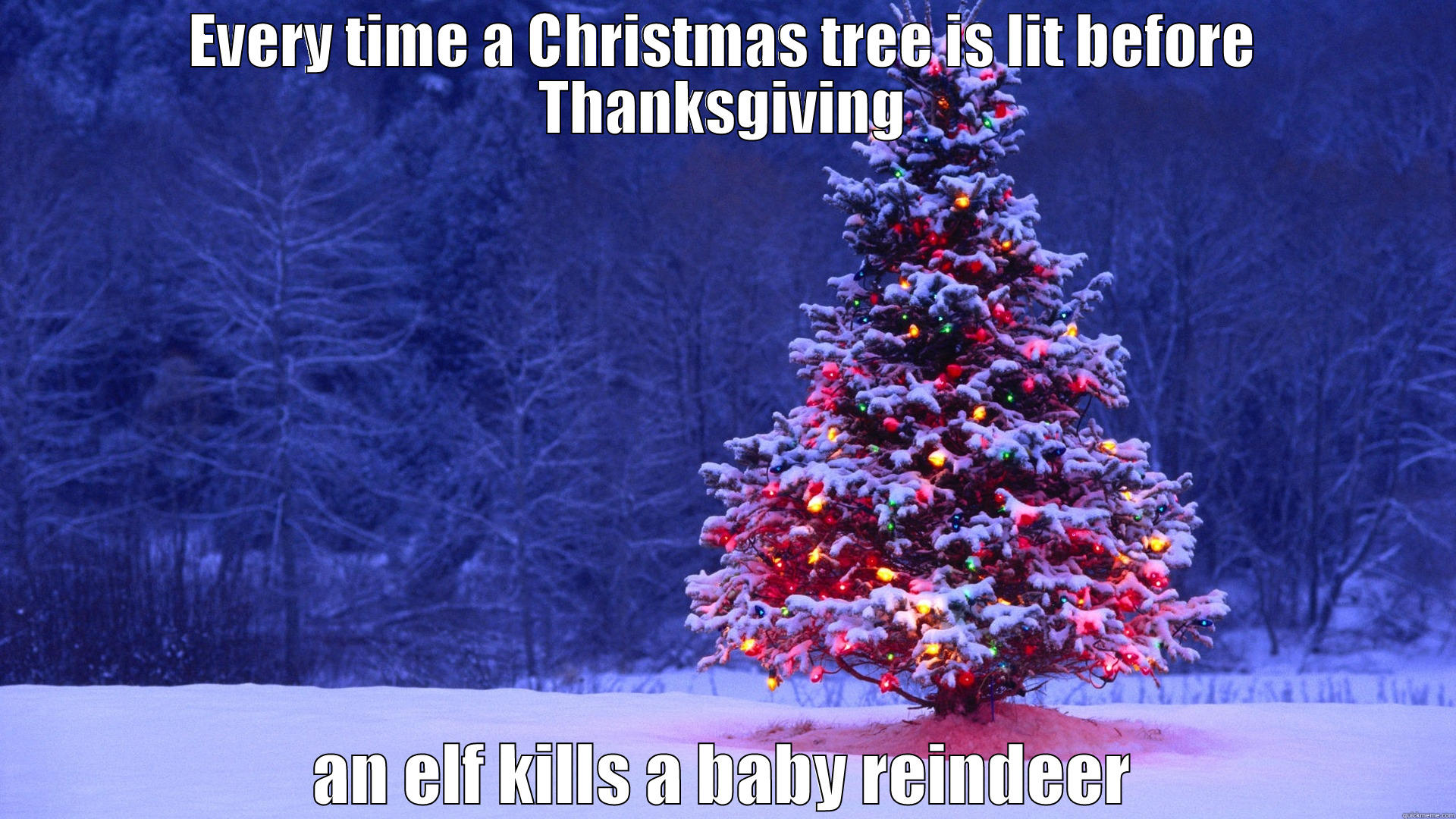Christmas Before Thanksgiving Meme.Christmas Comes After Thanksgiving Quickmeme