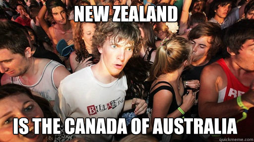 New Zealand Is The Canada Of Australia Sudden Clarity Clarence Quickmeme