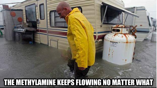 The methylamine keeps flowing no matter what - Breaking Bad