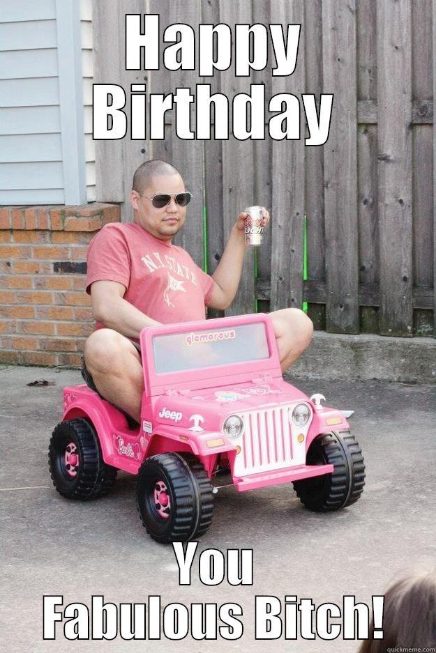 Fabulous Birthday Bitch Quickmeme