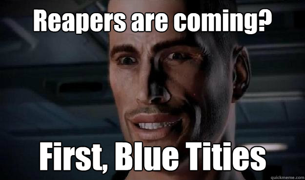 Reapers Are Coming First Blue Tities Commander Shepard