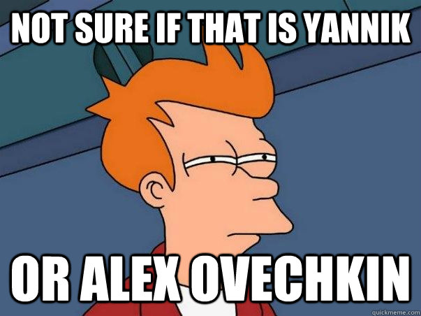 Not Sure If That is Yannik Or Alex Ovechkin - Not sure if