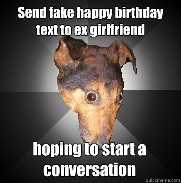 Send Fake Happy Birthday Text To Ex Girlfriend Hoping To Start A