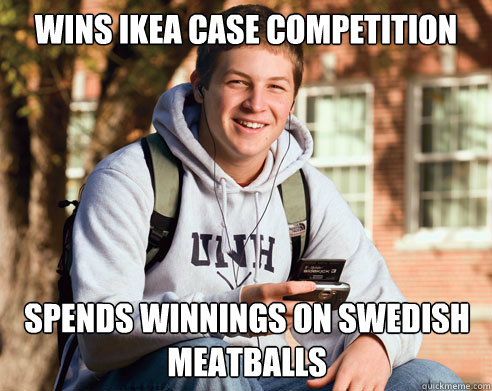 Wins Ikea Case Competition Spends Winnings On Swedish Meatballs College Freshman Quickmeme