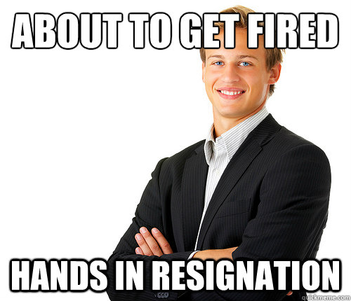 About to get fired hands in resignation - Good Guy Employee