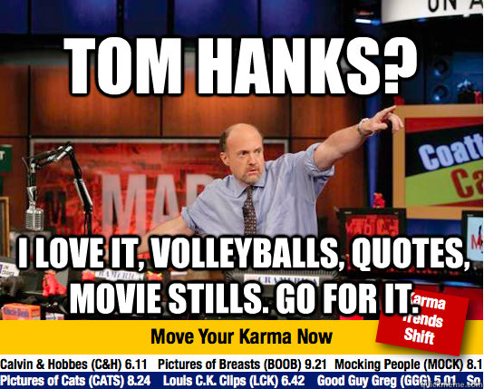 Tom Hanks I Love It Volleyballs Quotes Movie Stills Go For It
