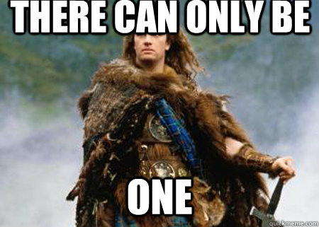 Image result for there can only be one highlander