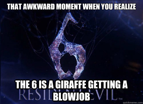 That Awkward Moment When You Realize The 6 Is A Giraffe Getting A