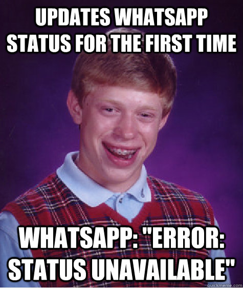 Updates Whatsapp Status For The First Time Whatsapp Error