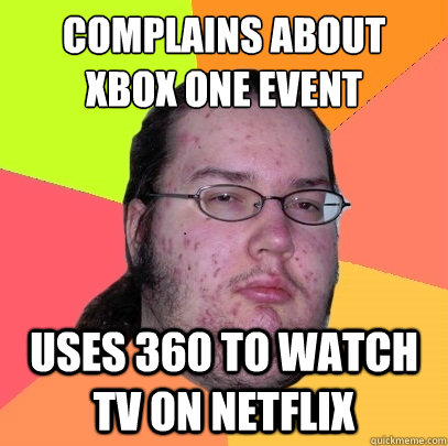 Complains about Xbox one Event Uses 360 to watch tv on