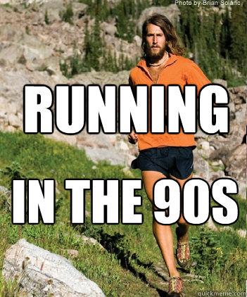 Running In the 90s - Hidden Hippy - quickmeme