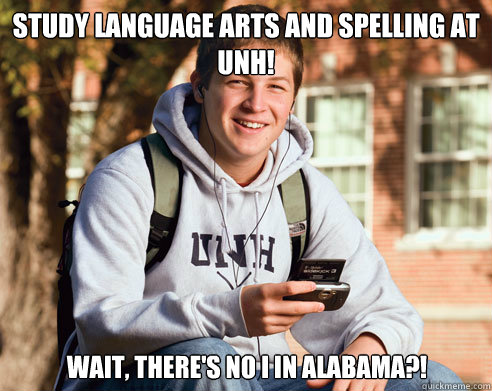 Study Language Arts And Spelling At Unh Wait There S No I In