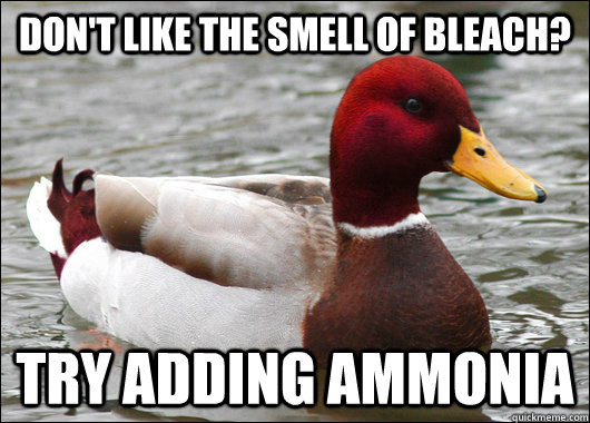 Don't like the smell of bleach? try adding ammonia
