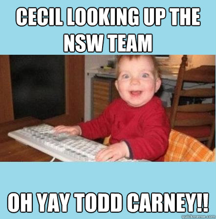 Cecil Looking Up The Nsw Team Oh Yay Todd Carney Misc Quickmeme The phrase was widely posted on. cecil looking up the nsw team oh yay todd carney misc quickmeme