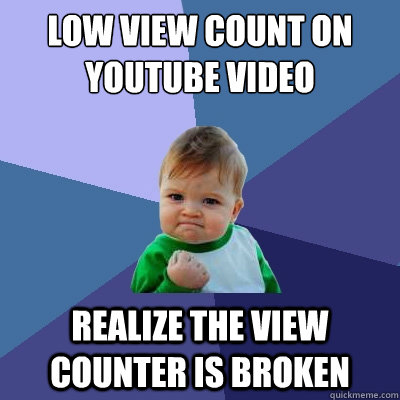 low view count on youtube video realize the view counter is
