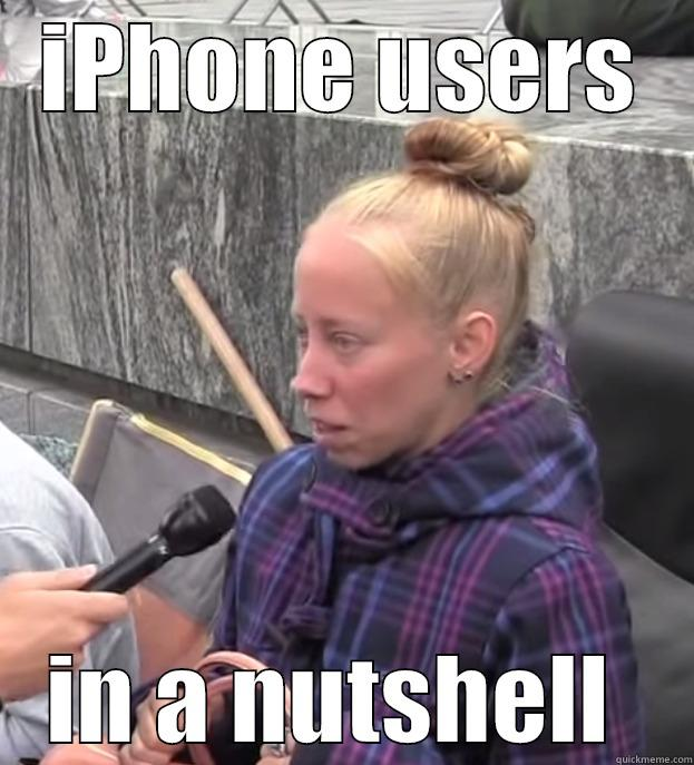 Iphone users in a nutshell , quickmeme