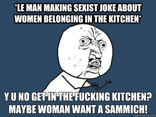 Le Man Making Sexist Joke About Women Belonging In The