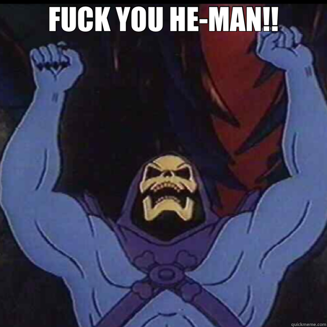 Fuck You He Man Skeletor Quickmeme Pin by joana on skeletor meme insightful and humorous skeletor quotes funny memes funny. quickmeme