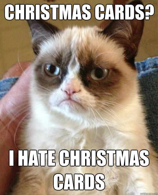 I Hate Christmas.Christmas Cards I Hate Christmas Cards Grumpy Cat Quickmeme
