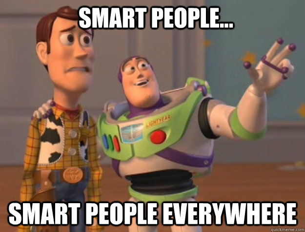 Smart People Smart People Everywhere Buzz Lightyear Quickmeme