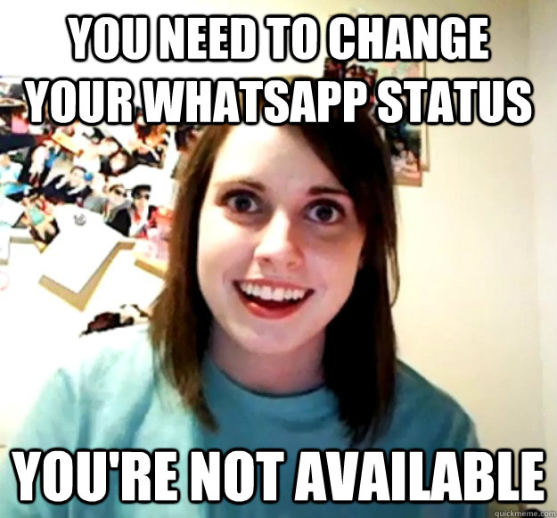 You Need To Change Your Whatsapp Status Youre Not Available