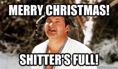 Merry Christmas Memes.Merry Christmas Shitter S Full Cousin Eddie Quickmeme
