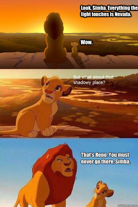 Look Simba Everything The Light Touches Is Nevada Wow That S Reno You Must Never Go There Simba Lion King Shadowy Place Quickmeme