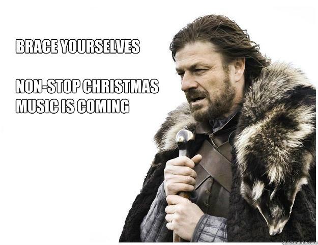 Non Stop Christmas Music.Brace Yourselves Non Stop Christmas Music Is Coming